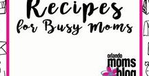 Recipes for Busy Moms