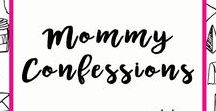Mommy Confessions