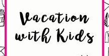 Vacation with Kids
