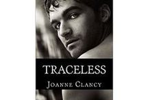 "TRACELESS / All about my book ""Traceless"": characters, setting, etc. The Ellis Jones Mysteries, Book 1 Available now at Amazon. http://amzn.to/1ojgf45"