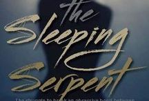 The Sleeping Serpent - a novel / As arousing as 50 Shades, twisted as Gone Girl, and tortured as Wuthering Heights.