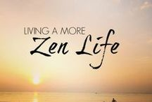 A Zen way of Life / The best sayings and proverbs about life.