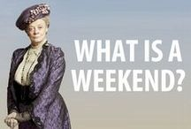 What is a weekend? aka All Things Downton