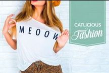 Catlicious Fashion / All a crazy cat lady needs are catlicious fashion and confidence.