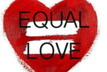 Equality ☮☯♡ / by April Rhodes