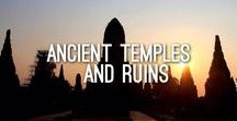 Ancient Temples and Ruins / Ancient temples and ruins from around the world