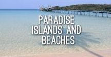 Paradise Islands and Beaches / Amazing islands and beaches from around the world