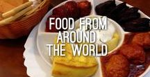 Food From Around the World / Check out all of this food from around the world