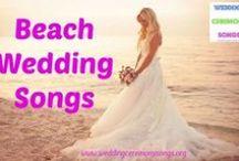 Beach Wedding Songs & Music / Music suggestions and ideas for a beach wedding