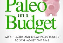 PALEO- THE WAY OF LIFE / recipes and interesting facts on changing your thought process and diet to gain more energy and change your eating habits to include a more healthier approach to what you put into your mouth