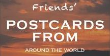 Postcards from Around the World / Around the World Travel   Travel Ideas and Inspiration   Travel Bucket List