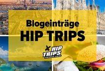 Hip Trips Blog / Hier findest Du alle Pins zu unseren Blogeinträgen auf hip-trips.info.