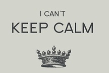 KEEP CALM and ... / by Julie.