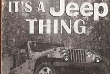 It's a Jeep Thing / by Mary Strickert