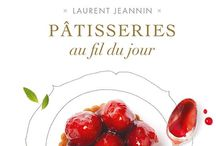 P a t i s s e r i e ! / Sweets and recipes