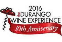 """Durango Wine Experience Images / Are You """"Experienced""""? Join us in May for our 10th anniversary of celebrating food & wine in Durango!  May 5-7, 2016 www.durangowine.com"""