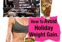 Healthification: Prevent Holiday Weight Gain / Time efficient tips to shed stubborn fat and build sexy lean muscle - even while traveling - without restrictive diets or hours of tedious cardio.