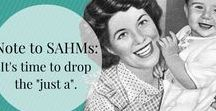 SAHM / Boards with funny stories, heartwarming advice, and mom stuff for those mamas that stay at home.