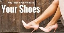 Woman's Right to Shoes / Nothing is better than a great pair of shoes.  They always fit no matter how pregnant, bloated, up, down, they just make you feel like your best.  Shoes, glorious shoes!