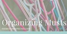 Organizing Musts / My favorite tools for living a more organized life.