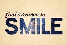 Reasons to Smile / Inspirational ideas to smile about