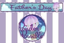 Father's Day / Ponder a while and the possibilities for father's Day are endless!