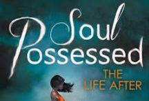 Soul Possessed - The Life After (#2) / Inspiration for new characters in The Life After series.