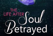 Soul Betrayed  - The Life After (#3) / Inspirational photos for Book 3 in The Life After trilogy