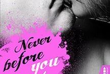 Never before you - Jake & Carrie / Never before you - Jake & Carrie  Die neue San Francisco Ink Reihe von Amy Baxter. Motivation & Inspiration für den neuen Roman!