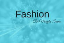 Fashion / All about fashion. It's a passion...