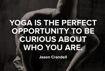Words to Live By / Words to inspire you on and off the yoga mat.