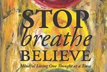 Stop Breathe Believe / Stop Breathe Believe is a tool anyone can learn to stop the self-defeating thoughts that prevent us from living authentically, breathe our way to a calmer and more grounded state of being, and believe in a compassionate self-talk statement that addresses our unique situation.