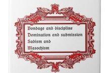 BDSM / Bondage, Discipline, Sadism, Masochism