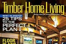 Timber Home Living Magazine / by Timber Home Living
