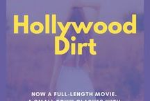 Hollywood Dirt (Contemporary Romance) / A contemporary romance novel, set in the South.   When Hollywood comes to film a movie in a small southern town, tempers flare and chemistry sparks. Now a full-length movie!