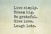 Everyday Inspiration / Quotes to live by