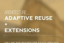 Architecture_Adaptive Reuse & Extensions / Architecture, refurbishment, renovation, extension, adaptive reuse, and more.