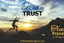 Trust / Dr. Michelle Bengtson shares tips and resources for the journey of understanding what it means to Trust God:  why we should, what's involved, what's required when we do, and more.