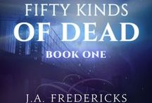 """Fifty Kinds of Dead / Steamy urban fantasy/paranormal romance short serial live on Kindle Unlimited.   """"Being stuck in limbo, this state of existing somewhere between having a pulse and being buried 6 feet under—also known as my own person purgatory—sucks ass."""" / by J. A. Fredericks"""