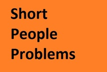Short People Problems/Perks  / The downside of being vertically challenged and an upside to balance things! / by Allyson Abu-Hajar