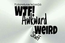 WTF!★Awkward★WEIRD★Stuffs! / EVERYTHING WEIRD, AWKWARD AND STUFF THAT MAKES YOU SAY WTF. NO RELIGION / POLITICS / (ANIMAL) ABUSE / CHAINMAIL / ADVERTISING! COMMENT TO JOIN ❤ INVITE YOUR FRI
