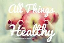 ALL THINGS HEALTHY! / ALL THINGS HEALTHY! COMMENT TO JOIN ❤ INVITE YOUR FRIENDS ❤  / by Marlous ❤
