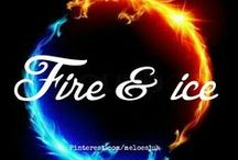 FIRE & ICE / **NEW BOARD** ALL THINGS FIRE AND/OR ICE. COMMENT TO JOIN ❤ INVITE YOUR FRIENDS ❤