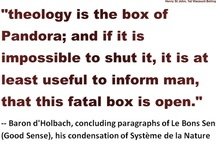 """Pandora's Box / Let us observe with the celebrated Lord Bolingbroke, that """"theology is the box of Pandora; and if it is impossible to shut it, it is at least useful to inform man, that this fatal box is open."""" -- Baron d'Holbach, concluding paragraphs of Le Bons Sens (Good Sense), his condensation of Système de la Nature.  http://www.pinterest.com/pin/540924605215059861/   / by Holy Heretic"""