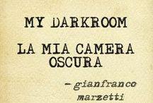 MY DARKROOM - LA MIA CAMERA OSCURA (1961-2014) / La mia Camera Oscura dove ancora oggi passo la maggior parte delle mie giornate