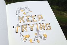 Hand Lettered Life Inspiration  / The purpose of this passion project—The Doodle Digest is to create inspiration away from the computer through a series of positive thoughts for business and daily life.