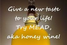 Mead aka Honey Wine / Mead is a delicious alcoholic drink made of honey. Dry or sweet, sparkling or not, with 4% alcohol or 20! You can buy it or make it at home. It just makes your life more beautiful! :)