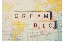 ****DREAM**** / If you dream it, it will happen <3