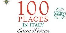 Van Allen's Book: 100 Places in Italy Every Woman Should Go / Like a Savvy Girlfriend whispering in your ear, Van Allen shares her advice for favorites to delight first time to experienced travelers...