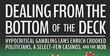 Dealing From the Bottom of the Deck: Rackets Vol II / These are the books that are referenced in Rackets VoII: Dealing From the Bottom of the Deck: Hypocritical Gambling Laws Enrich Crooked Politicians, a Select-Few Casinos, and the Mob.